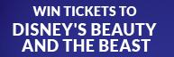 Win Tickets to Beauty & the Beast